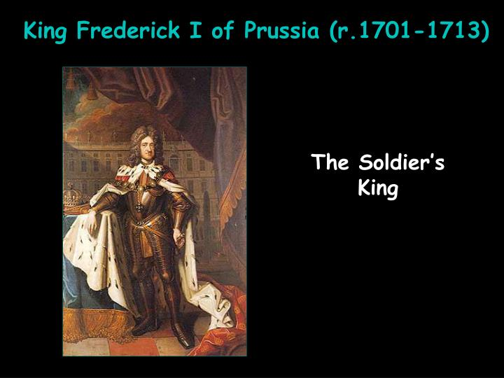 King Frederick I of Prussia (r.1701-1713)