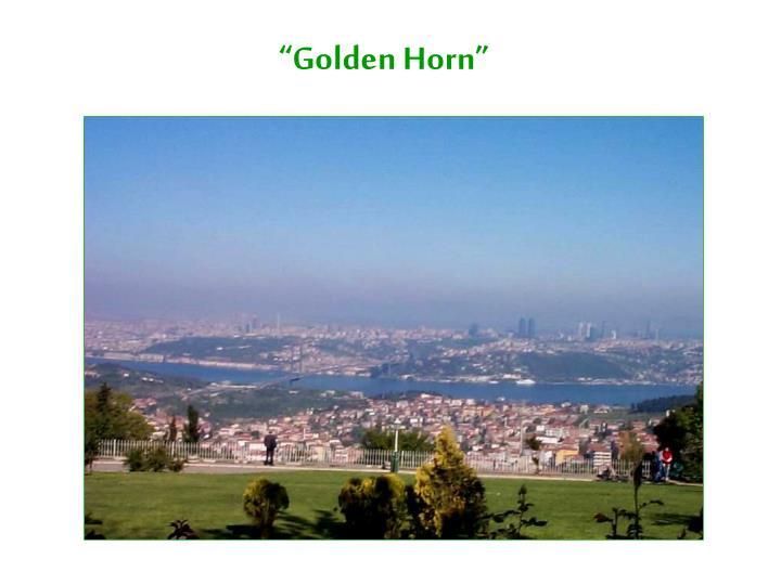 """""""Golden Horn"""""""