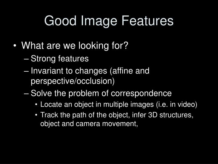 Good Image Features