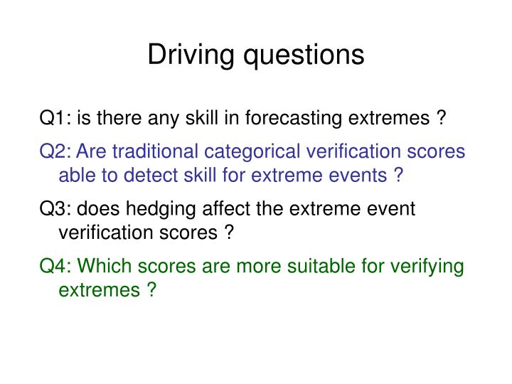Q1: is there any skill in forecasting extremes ?