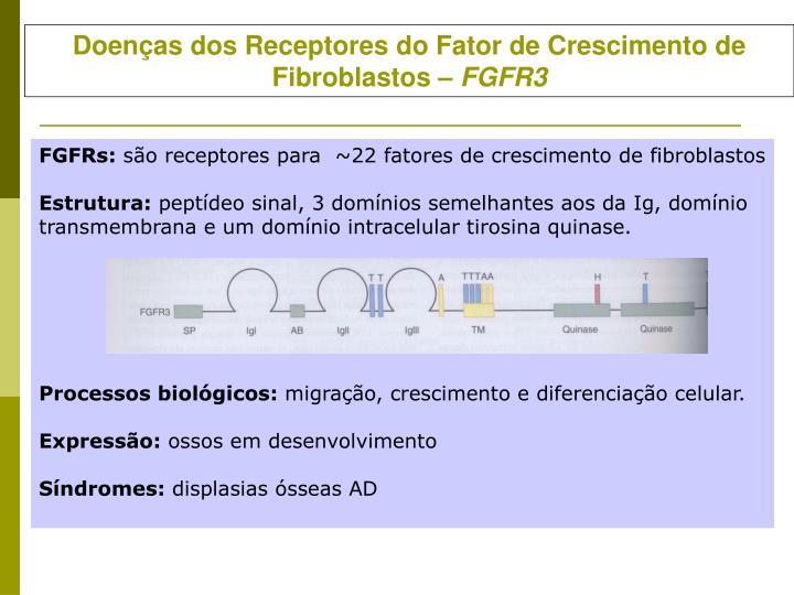 Doenças dos Receptores do Fator de Crescimento de Fibroblastos –