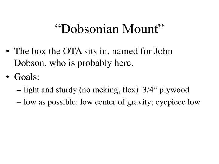 """""""Dobsonian Mount"""""""