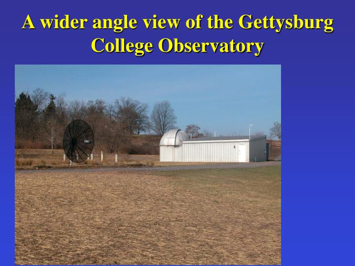 A wider angle view of the Gettysburg College Observatory