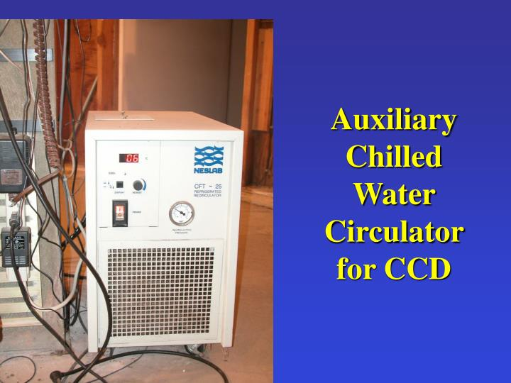 Auxiliary Chilled Water Circulator for CCD