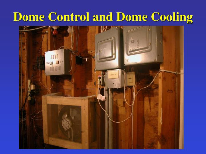 Dome Control and Dome Cooling