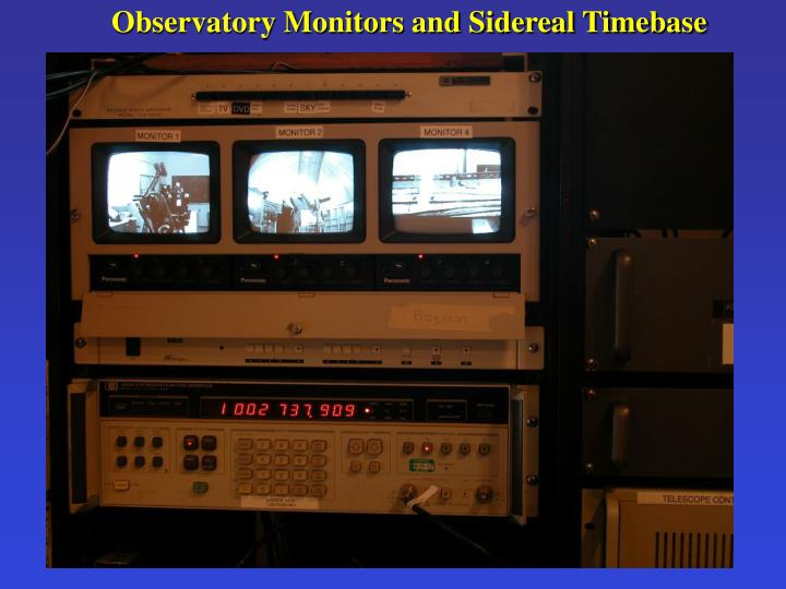 Observatory Monitors and Sidereal Timebase