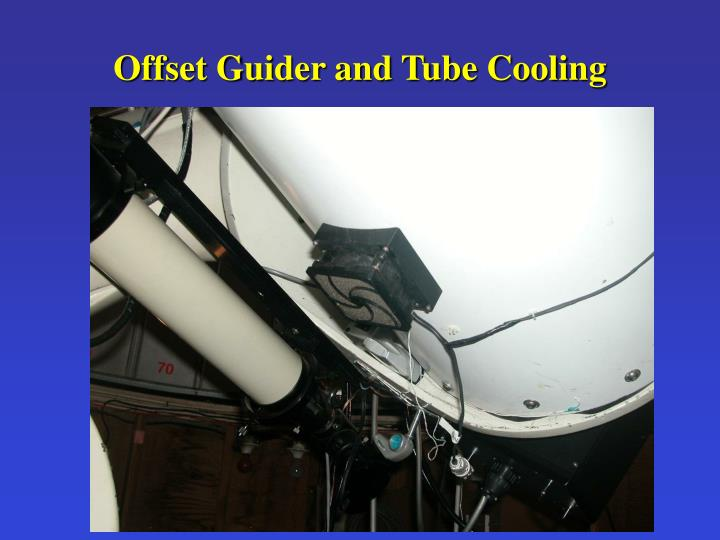 Offset Guider and Tube Cooling