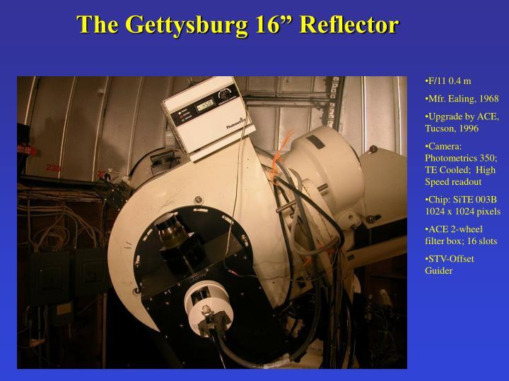 "The Gettysburg 16"" Reflector"