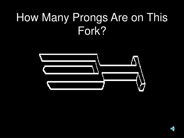 How Many Prongs Are on This Fork?