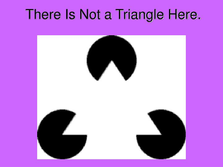 There Is Not a Triangle Here.