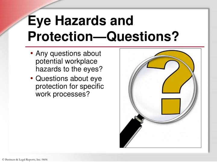 Eye Hazards and Protection—Questions?