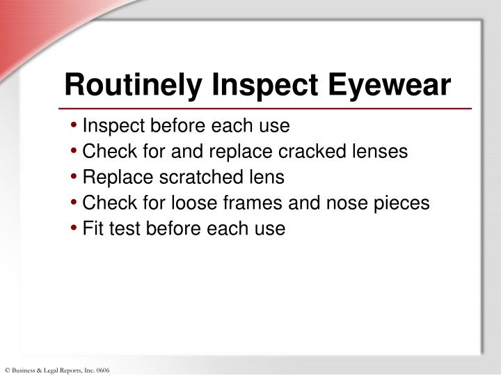 Routinely Inspect Eyewear