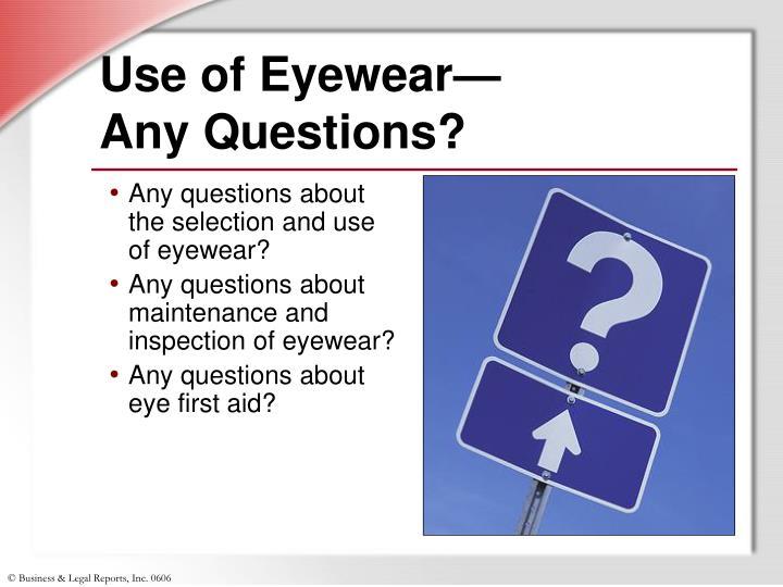 Use of Eyewear—