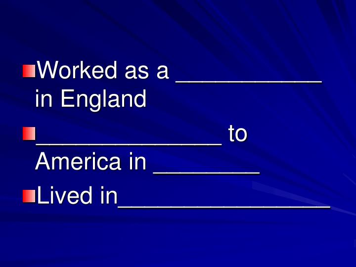 Worked as a ___________ in England