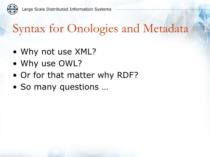 Syntax for Onologies and Metadata