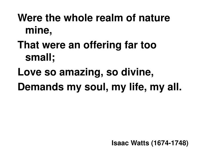 Were the whole realm of nature mine,