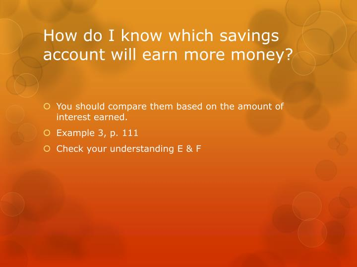 How do I know which savings account will earn more money?
