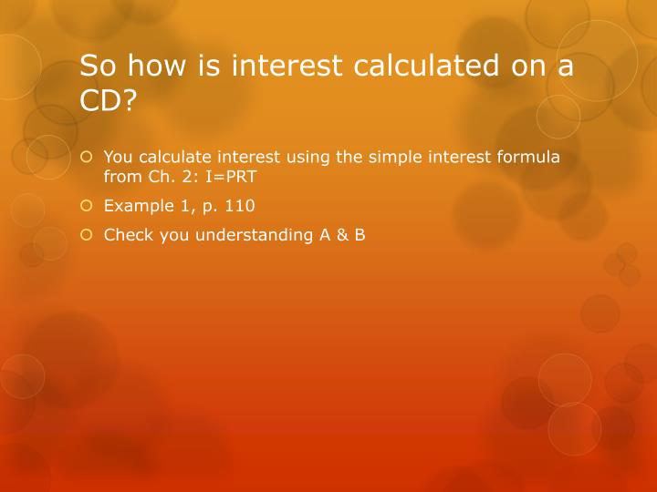 So how is interest calculated on a CD?
