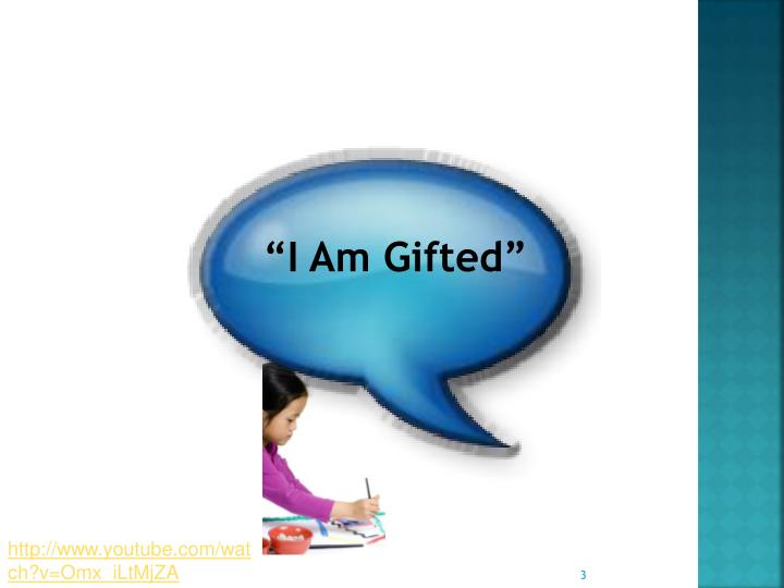 """""""I Am Gifted"""""""