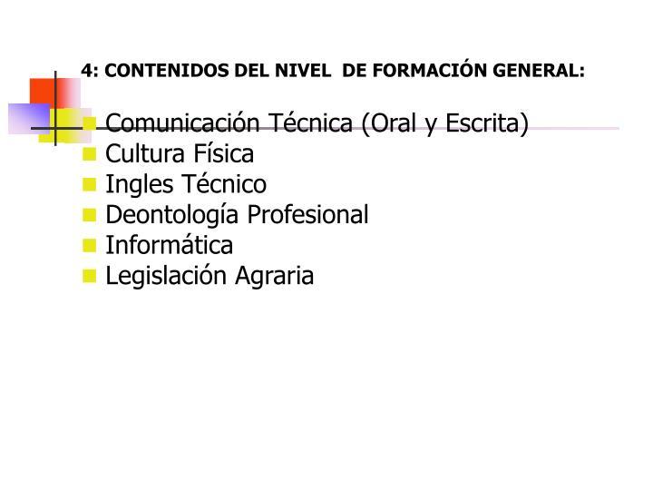 4: CONTENIDOS DEL NIVEL  DE FORMACIÓN GENERAL: