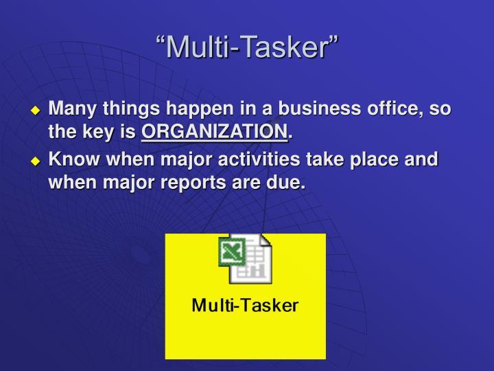 """Multi-Tasker"""