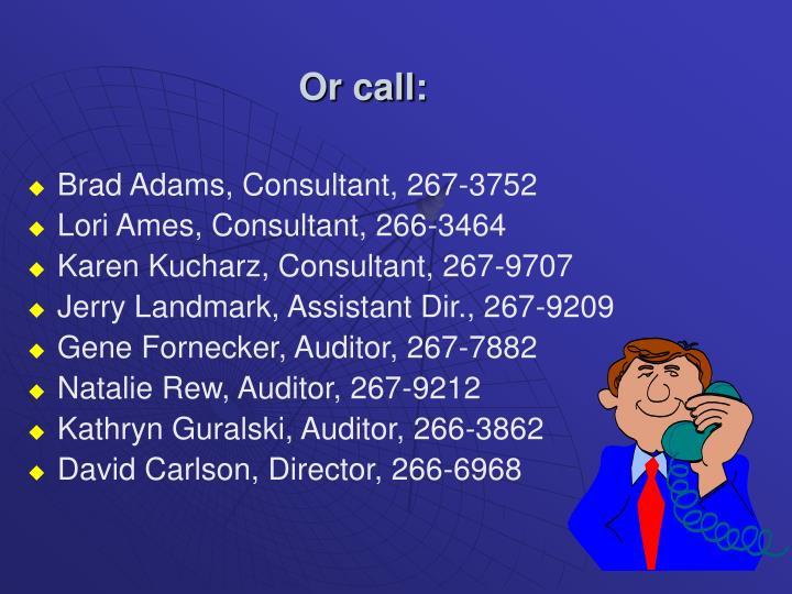 Or call: