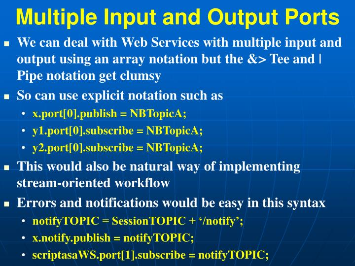 Multiple Input and Output Ports