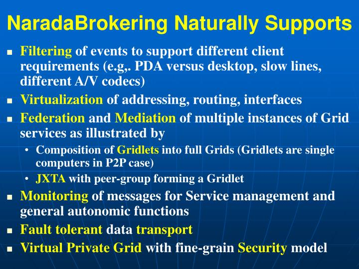 NaradaBrokering Naturally Supports