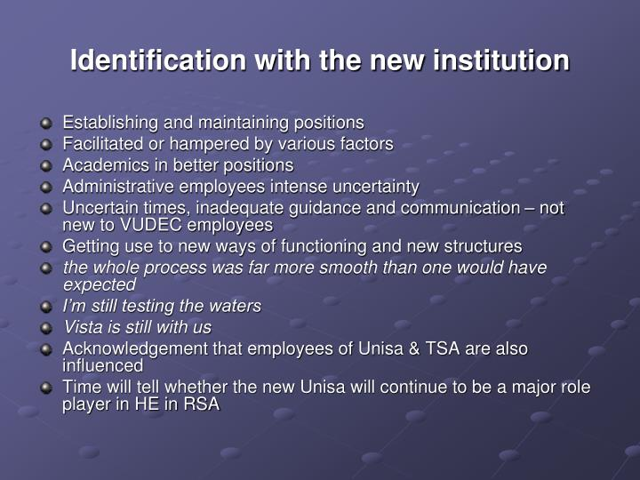 Identification with the new institution