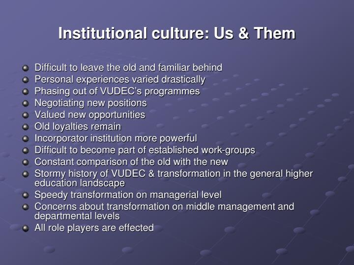 Institutional culture: Us & Them