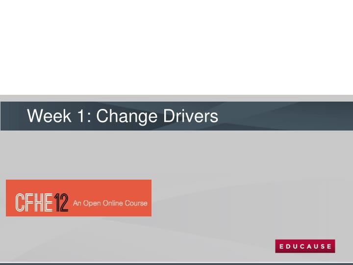 Week 1: Change Drivers