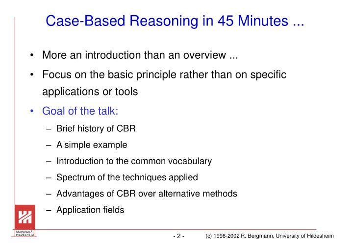 Case based reasoning in 45 minutes