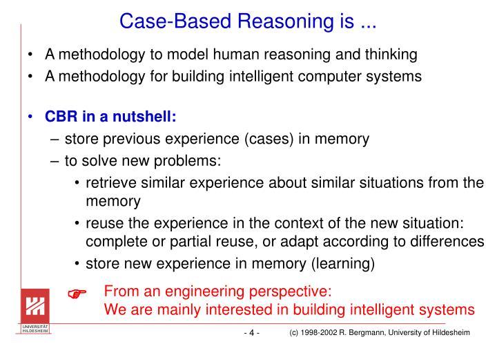 Case-Based Reasoning is ...