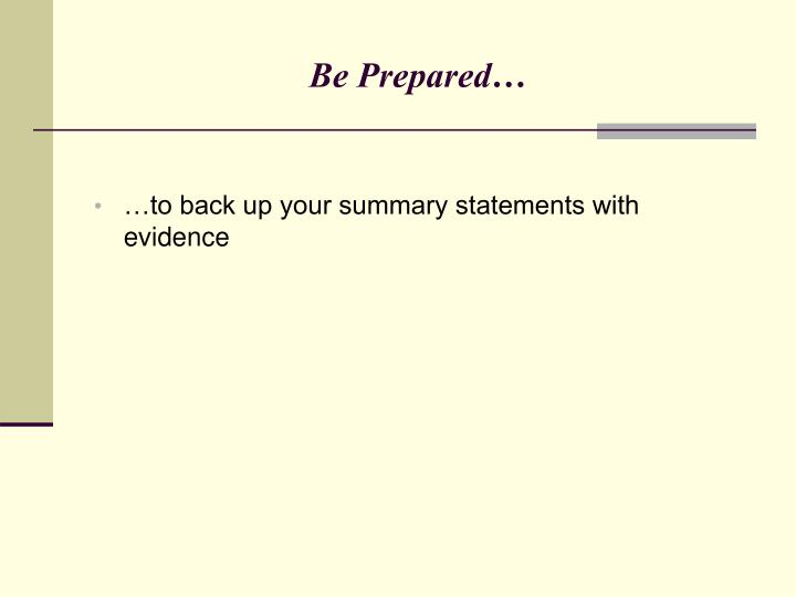 …to back up your summary statements with evidence