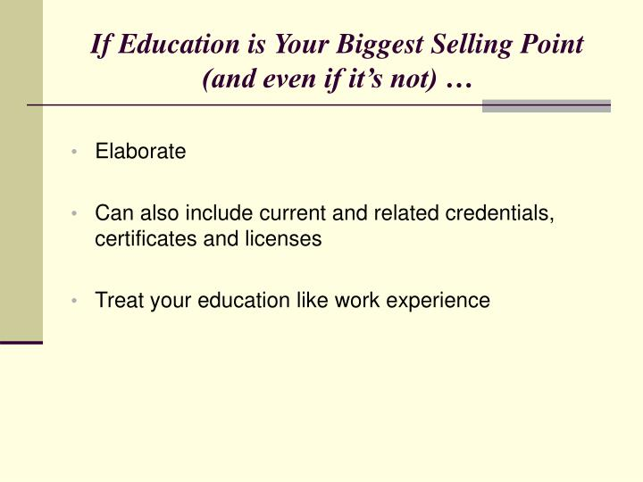 If Education is Your Biggest Selling Point (and even if it's not) …