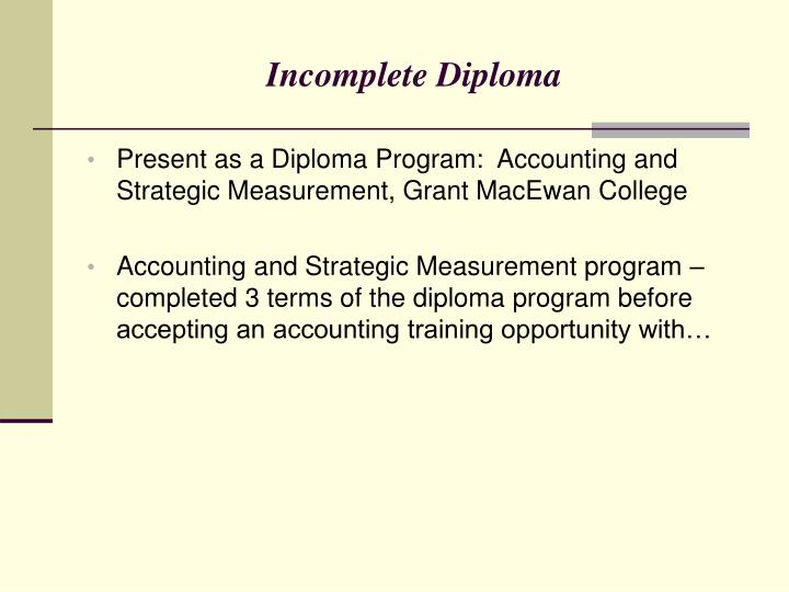 Incomplete Diploma