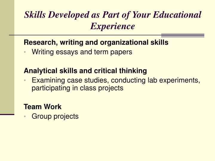 Skills Developed as Part of Your Educational Experience