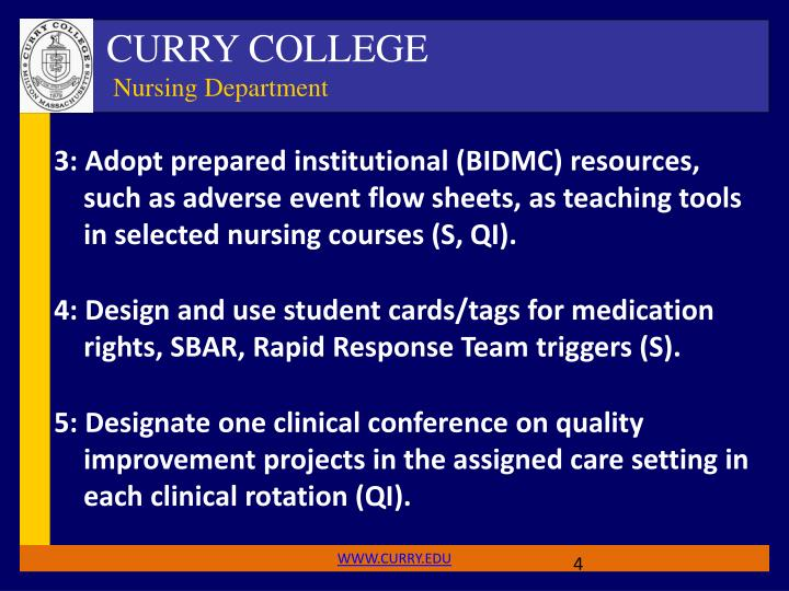 3: Adopt prepared institutional (BIDMC) resources, such as adverse event flow sheets, as teaching tools in selected nursing courses (S, QI).