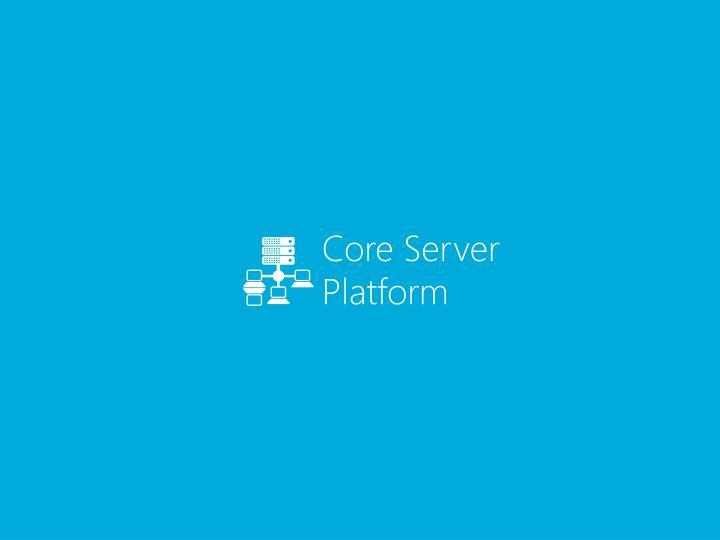Core Server Platform