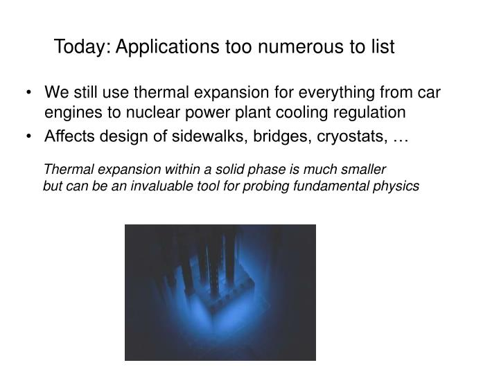 Today: Applications too numerous to list