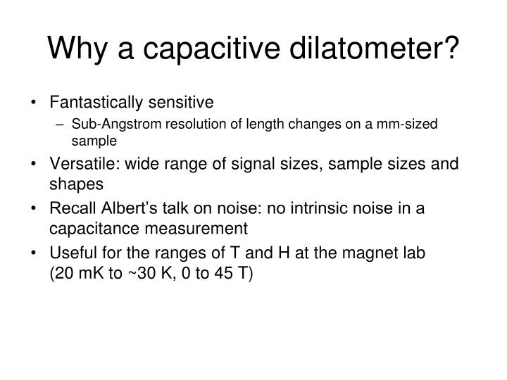 Why a capacitive dilatometer?