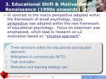 3 educational shift motivational renaissance 1990s onwards