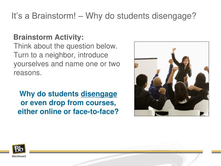 It s a brainstorm why do students disengage