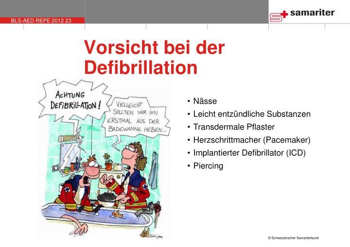 Vorsicht bei der Defibrillation