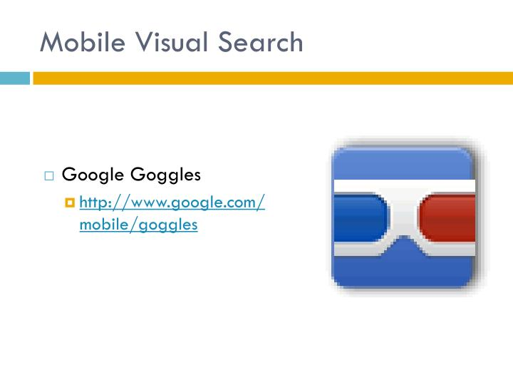 Mobile Visual Search