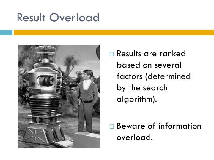 Result Overload