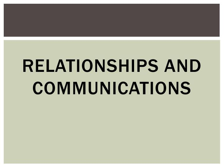 Relationships and Communications