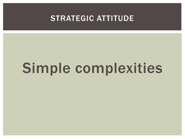 Strategic Attitude