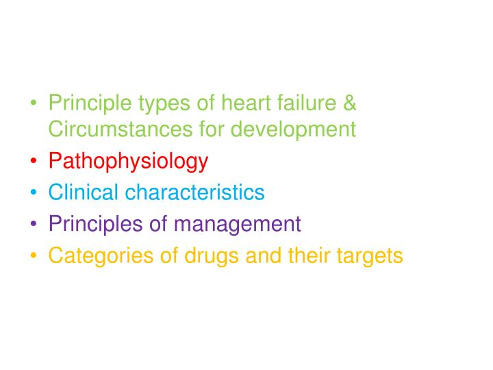 Principle types of heart failure & Circumstances for development
