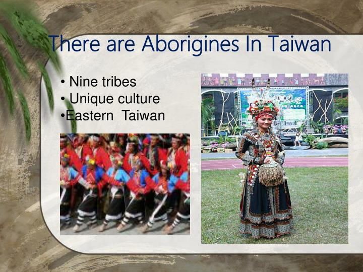 There are Aborigines In Taiwan